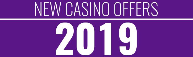 new casino offers 2019