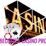 becoming a casino pro